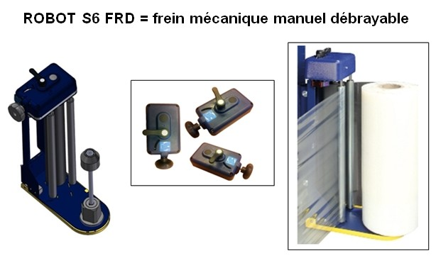 ROBOT FILMEUR S6 FRD frein manuel débrayable