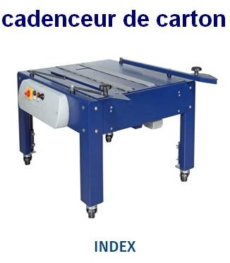 FERMEUSE DE CAISSE CARTON AUTOMATIQUE ROBOTAPE CF INDEX CADENCEUR CARTON