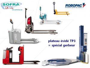 banderoleuse plateau tournant évidé ROTOPLAT TP3 gamme gerbeur électrique utilisable